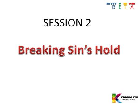 "SESSION 2. Romans 3:23 ""There is no difference between us; All have sinned and fall short of the glory of God""."