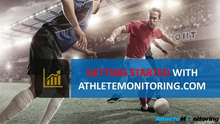 GETTING STARTED WITH ATHLETEMONITORING.COM. ©2015, FITSTATS Technologies, Inc. WHY ? TO TRAIN SMARTER AND BETTER 2 INDIVIDUALIZE TRAINING LOAD INDIVIDUALIZE.