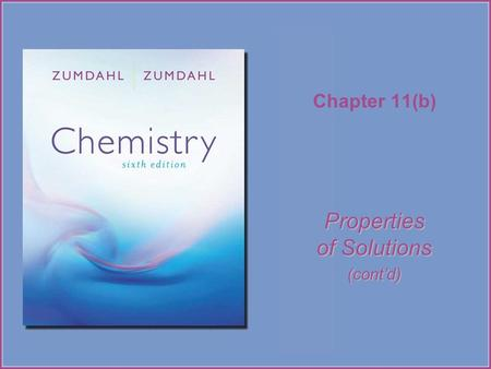 Chapter 11(b) Properties of Solutions (cont'd). Copyright © Houghton Mifflin Company. All rights reserved.11b–2.