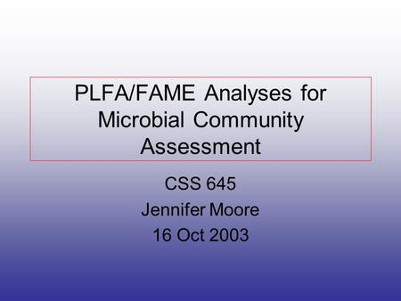 PLFA/FAME Analyses for Microbial Community Assessment