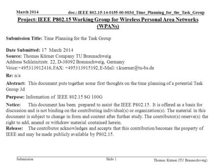 Doc.: IEEE 802.15-14-0155-00-003d_Time_Planning_for_the_Task_Group Submission March 2014 Thomas Kürner (TU Braunschweig). Slide 1 Project: IEEE P802.15.
