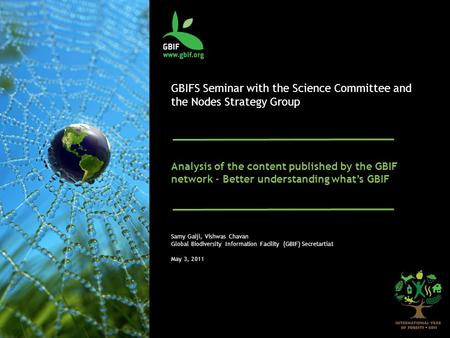 GBIFS Seminar with the Science Committee and the Nodes Strategy Group Analysis of the content published by the GBIF network – Better understanding what's.