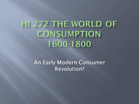 An Early Modern Consumer Revolution?. Consumption and Identity.