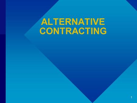 ALTERNATIVE CONTRACTING 1.  LUMP SUM  DESIGN BUILD  2.