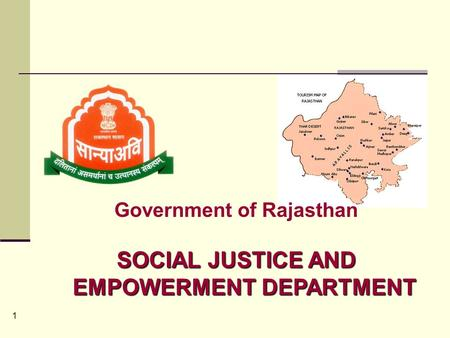 1 Government of Rajasthan SOCIAL JUSTICE AND EMPOWERMENT DEPARTMENT.
