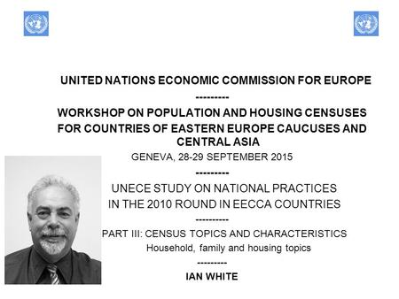 UNITED NATIONS ECONOMIC COMMISSION FOR EUROPE --------- WORKSHOP ON POPULATION AND HOUSING CENSUSES FOR COUNTRIES OF EASTERN EUROPE CAUCUSES AND CENTRAL.