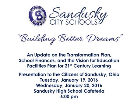 An Update on the Transformation Plan, School Finances, and the Vision for Education Facilities Plan for 21 st Century Learning Presentation to the Citizens.