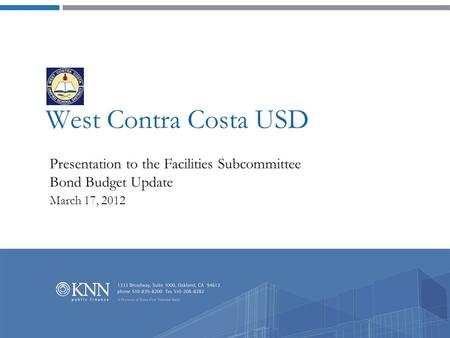 West Contra Costa USD Presentation to the Facilities Subcommittee Bond Budget Update March 17, 2012.