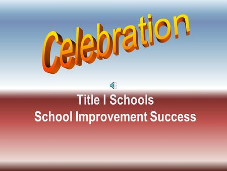 Title I Schools School Improvement Success Menlo Park Elementary Made AYP 04-05 and 05-06 After being in Corrective Action is now out of SI!! Congratulations.