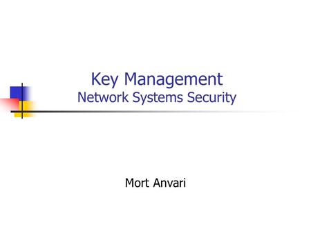 Key Management Network Systems Security Mort Anvari.