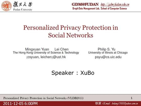 Graph Data Management Lab, School of Computer Science Personalized Privacy Protection in Social Networks (VLDB2011)