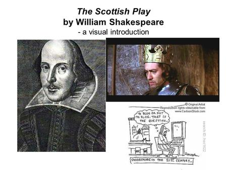 The Scottish Play by William Shakespeare - a visual introduction.