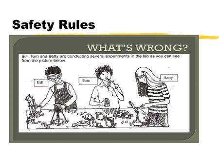 Safety Rules. SAFETY RULE PROCEDURES Objective: I will identify and explain safety requirements that would be needed prior to an investigation.