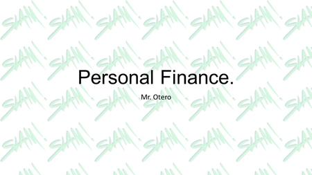 Personal Finance. Mr. Otero. CLASS REQUIREMENTS Exploration of Marketing Occupation Personal Finance will equip you to plan and manage your financial.