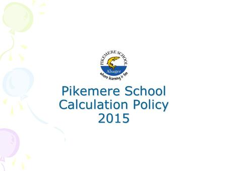 Pikemere School Calculation Policy 2015. Addition.