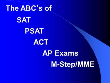 The ABC's of SAT PSAT ACT AP Exams M-Step/MME Exam Information and Exam Information Resources PHS Morning Announcements Teachers Counselors PTSO Newsletter.