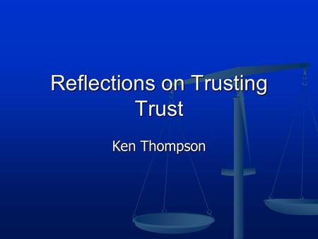 "Reflections on Trusting Trust Ken Thompson. Overview Introduction Introduction ""Cutest Program"" ""Cutest Program"" Stage 1 Stage 1 Stage 2 Stage 2 Stage."