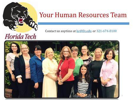 Your Human Resources Team 1 Contact us anytime at or