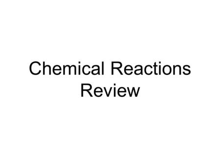 Chemical Reactions Review