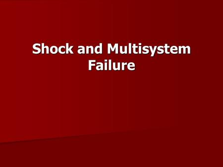 Shock and Multisystem Failure