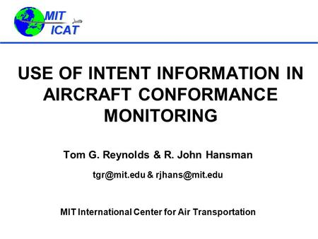 USE OF INTENT INFORMATION IN AIRCRAFT CONFORMANCE MONITORING