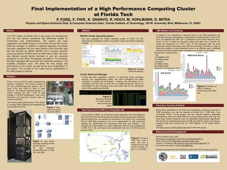 Final Implementation of a High Performance Computing Cluster at Florida Tech P. FORD, X. FAVE, K. GNANVO, R. HOCH, M. HOHLMANN, D. MITRA Physics and Space.