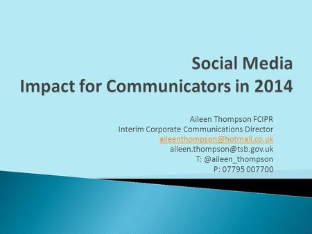 Aileen Thompson FCIPR Interim Corporate Communications Director P: 07795 007700.