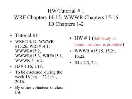 HW/Tutorial # 1 WRF Chapters 14-15; WWWR Chapters ID Chapters 1-2