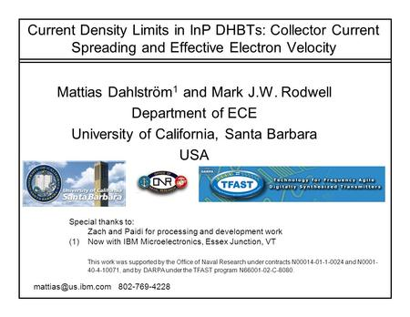 Current Density Limits in InP DHBTs: Collector Current Spreading and Effective Electron Velocity Mattias Dahlström 1 and Mark J.W. Rodwell Department of.
