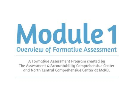 Introduction to the Process of Formative Assessment.