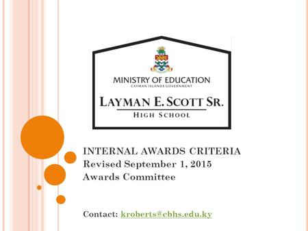 INTERNAL AWARDS CRITERIA Revised September 1, 2015 Awards Committee Contact: