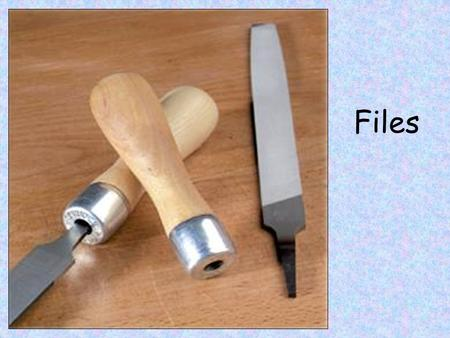Files. Files are available in a wide range of shapes, section and cut. The term cut refers to the size and shape of the files teeth. Rough cutBastard.