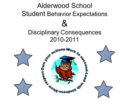 Alderwood School Student Behavior Expectations & Disciplinary Consequences 2010-2011.
