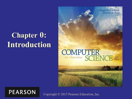 Copyright © 2015 Pearson Education, Inc. Chapter 0: Introduction.