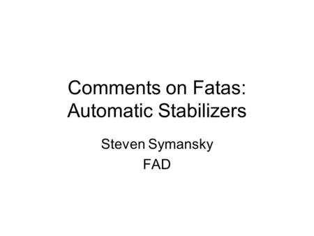 Comments on Fatas: Automatic Stabilizers Steven Symansky FAD.