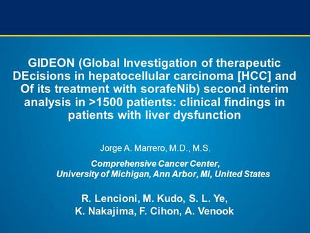 GIDEON (Global Investigation of therapeutic DEcisions in hepatocellular carcinoma [HCC] and Of its treatment with sorafeNib) second interim analysis in.