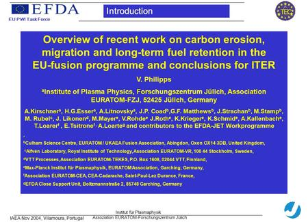 Overview of recent work on carbon erosion, migration and long-term fuel retention in the EU-fusion programme and conclusions for ITER V. Philipps a Institute.