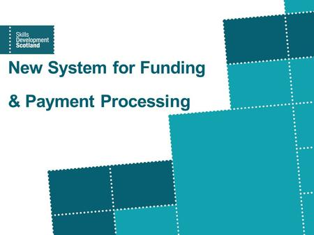 New System for Funding & Payment Processing. Content Background Key Elements High Level Scoping (phase 1) Requirements Gathering(phase 2) Key issues for.