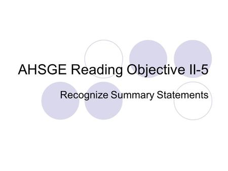 AHSGE Reading Objective II-5 Recognize Summary Statements.
