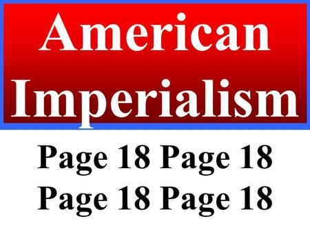 American Imperialism Page 18 Page 18 Page 18 Page 18.