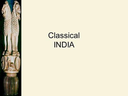 Classical INDIA. The Vedic Age The foundations for Hinduism were established!