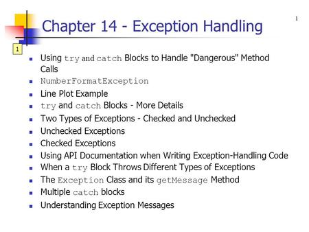 1 Chapter 14 - Exception Handling Using try and catch Blocks to Handle Dangerous Method Calls NumberFormatException Line Plot Example try and catch.