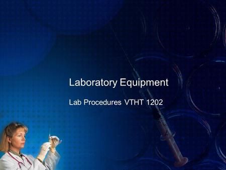 Laboratory Equipment Lab Procedures VTHT 1202. Centrifuge Used to separate substances of different densities that are in a solution. Supernatant: the.