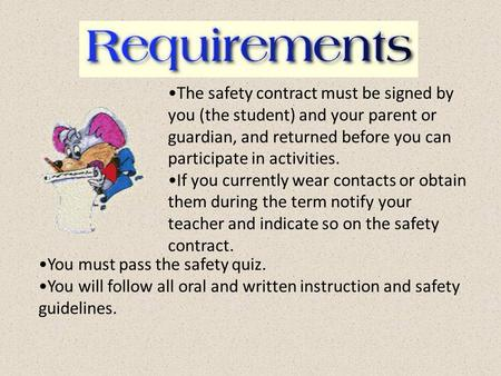 The safety contract must be signed by you (the student) and your parent or guardian, and returned before you can participate in activities. If you currently.