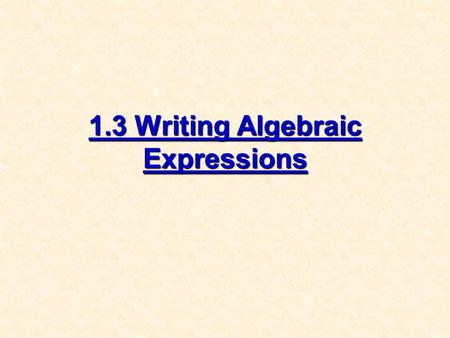 1.3 Writing Algebraic Expressions