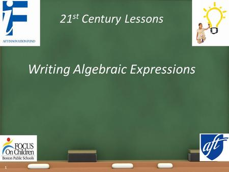 21 st Century Lessons Writing Algebraic Expressions 1.