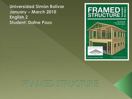  A framed structure is a structure supported mainly by skeleton.  Rigid frames have fixed joints that enable the frames to resist lateral forces; other.