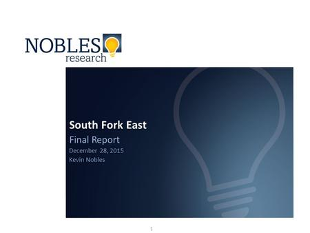 South Fork East Final Report December 28, 2015 Kevin Nobles 1.