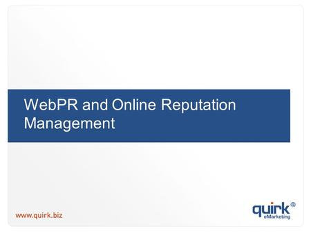 "WebPR and Online Reputation Management. "" Public relations is the practice of managing the flow of information between an organisation and its publics."""