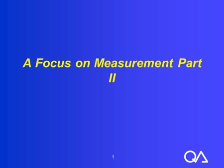 1 A Focus on Measurement Part II. 2 Objectives  Explain the difference between common cause and special cause variation  Explain the purpose of a run.